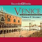 Venice: A New History | Thomas F. Madden