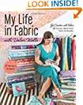 My Life in Fabric with Valori Wells:...