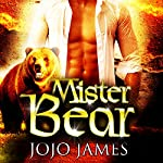 Mister Bear: A Paranormal Billionaire Romance | Jojo James