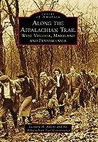 Along the Appalachian Trail : West Virginia, Maryland, and Pennsylvania
