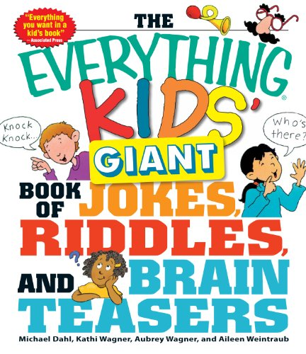 The Everything Kids' Giant Book of Jokes, Riddles, and Brain Teasers: Everything Kids Series