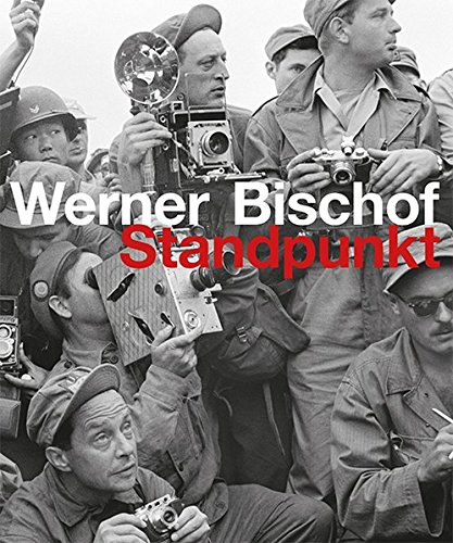 Werner Bischof: Standpunkt