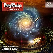 Galileo City (Perry Rhodan Jupiter 3) | Hubert Haensel, Kai Hirdt