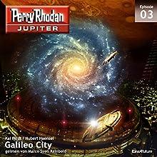 Galileo City (Perry Rhodan Jupiter 3) Hörbuch von Hubert Haensel, Kai Hirdt Gesprochen von: Marco Sven Reinbold