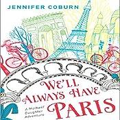 We'll Always Have Paris: A Mother/Daughter Memoir | [Jennifer Coburn]