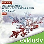 Der dümmste Weihnachtskarpfen von Sylt. Sylt (Winterkrimi) | Gisa Pauly
