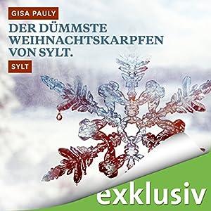 Der dümmste Weihnachtskarpfen von Sylt. Sylt (Winterkrimi) Hörbuch