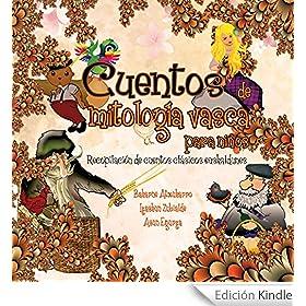 Cuentos de Mitología Vasca para Niños: Recopilación de Cuentos Clásicos Euskaldunes