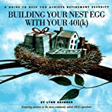 img - for Building Your Nest Egg With Your 401(K): A Guide to Help You Achieve Retirement Security by Brenner, Lynn (1996) Paperback book / textbook / text book