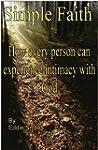 Simple Faith - How every person can e...