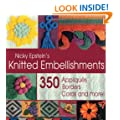 Knitted Embellishments: 350 Appliques, Borders, Cords and More!
