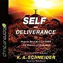 Self-Deliverance: How to Gain Victory Over the Powers of Darkness Hörbuch von K. A. Schneider Gesprochen von: Tom Parks