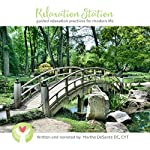 Relaxation Station: Guided Relaxation Practices for Modern Life | Martha DeSante