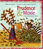 Prudence and Moxie (0618416072) by Noyes, Deborah