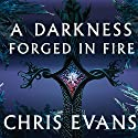A Darkness Forged in Fire: Book One of the Iron Elves Audiobook by Chris Evans Narrated by Michael Kramer