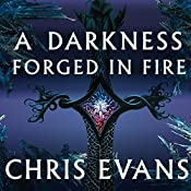 A Darkness Forged in Fire: Book One of the Iron Elves | [Chris Evans]