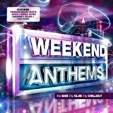 Weekend Anthems 2012 Various Artists
