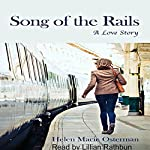 Song of the Rails: A Love Story | Helen Macie Osterman