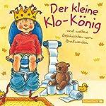 Der kleine Klo-König: und weitere Geschichten vom Großwerden | Sandra Grimm