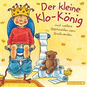 Der kleine Klo-König Hörbuch