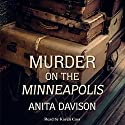 Murder on the Minneapolis Audiobook by Anita Davison Narrated by Karen Cass