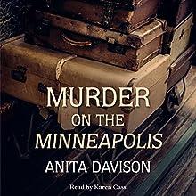Murder on the Minneapolis | Livre audio Auteur(s) : Anita Davison Narrateur(s) : Karen Cass
