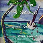 The Legend of Ron Anejo | Ed Teja