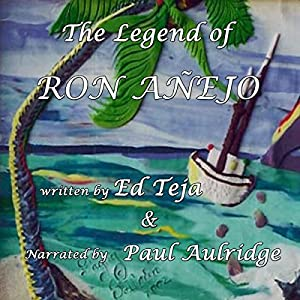 The Legend of Ron Anejo Audiobook