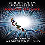 Christianity, Evolution and the Breath of Life | Ralph H. Armstrong