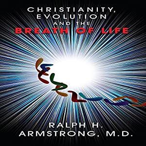 Christianity, Evolution and the Breath of Life Audiobook