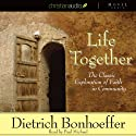 Life Together: The Classic Exploration of Faith in Community Hörbuch von Dietrich Bonhoeffer Gesprochen von: Paul Michael