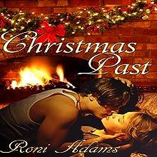 Christmas Past | Livre audio Auteur(s) : Roni Adams Narrateur(s) : Rosie Law