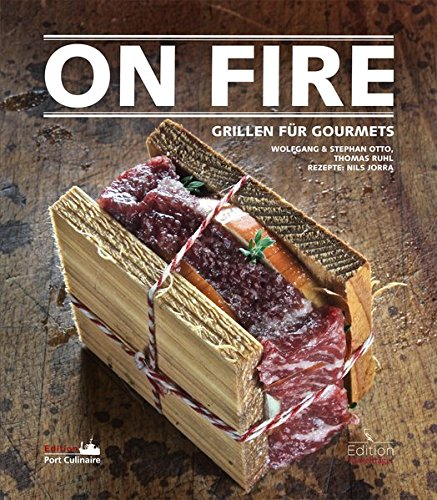 On Fire - Grillen für Gourmets