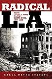 Radical L.A.: From Coxey's Army to the Watts Riots, 1894-1965
