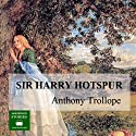 Sir Harry Hotspur Audiobook by Anthony Trollope Narrated by Peter Joyce