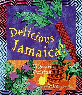 Delicious Jamaica!: Vegetarian Cuisine (Healthy World Cuisine)
