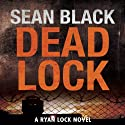 Deadlock: The Second Ryan Lock Thriller (       UNABRIDGED) by Sean Black Narrated by Steven Cooper