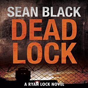 Deadlock: The Second Ryan Lock Thriller | [Sean Black]