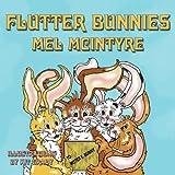 Flutter Bunnies ~ Mel McIntyre