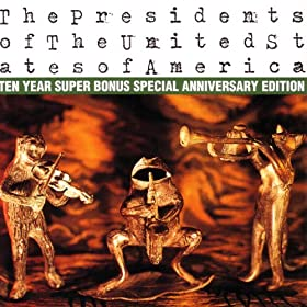 The Presidents of The United States of America: Ten Year Super Bonus Special Anniversary Edition