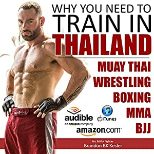 Why You Need to Train in Thailand Audiobook