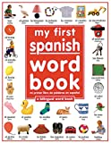 My 1st Spanish Word Book / Mi Primer Libro De Palabras EnEspanol: A Bilingual Word Book (Spanish Edition)