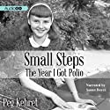 Small Steps: The Year I Got Polio (       UNABRIDGED) by Peg Kehret Narrated by Susan Boyce