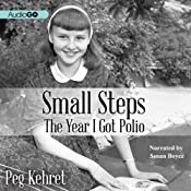 Small Steps: The Year I Got Polio | [Peg Kehret]