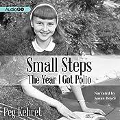 Small Steps: The Year I Got Polio | [Peg Kehret]