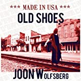 "Old Shoes (2011-Album: Made In Usa)von ""Joon Wolfsberg"""