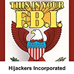 This Is Your FBI: Hijackers Incorporated | Jerry Devine