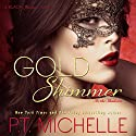 Gold Shimmer: In the Shadows, Book 4 Audiobook by P.T. Michelle Narrated by Lance Greenfield, Kirsten Leigh