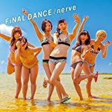 FiNAL DANCE / nerve (CD+DVD) (TYPE-B)