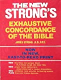 The New Strong's Exhaustive Concordance of the Bible: With Main Concordance, Appendix to the Main Concordance, Key Verse Comparison Chart, Dictionary ... Bible, Dictionary of the Greek Testament (0840753608) by James Strong LL.D. S.T.D.
